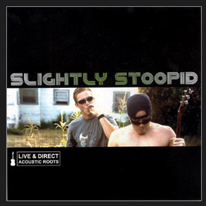 Slightly Stoopid Biography