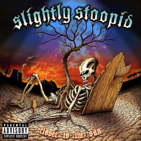 Slightly Stoopid - Closer to the Sun (2005) Closertothesun